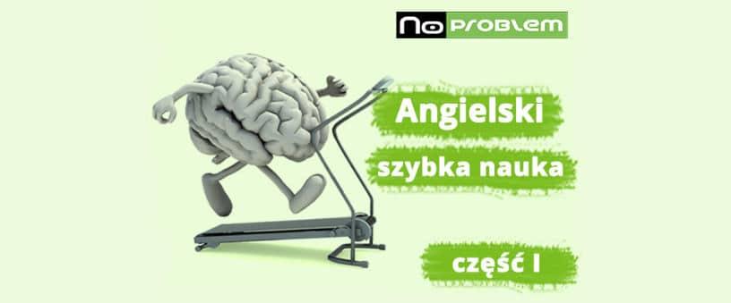 Szybki angielski na wczoraj w Lublinie cz.1